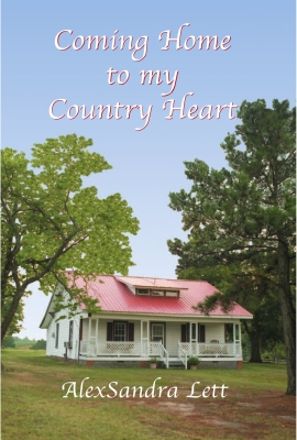 Coming Home to my Country Heart, Timeless Reflections on Work, Family, Health, and Spirit