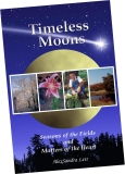 Timeless Moons, Seasons of the Fields and Matters of the Heart