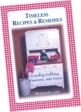 Timeless Recipes and Remedies, Country Cooking, Customs, and Cures
